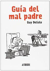 Guía del mal padre 1 par Guy Delisle