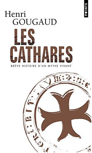 Les Cathares. Brève histoire d'un mythe vivant par Henri Gougaud