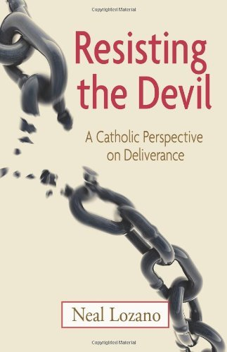 Resisting the Devil: A Catholic Perspective on Deliverance by Neal Lozano (2010-03-15)