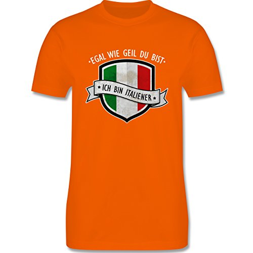 Shirtracer Länder - Egal wie Geil Du BIST - Ich Bin Italiener - Herren T-Shirt Rundhals Orange