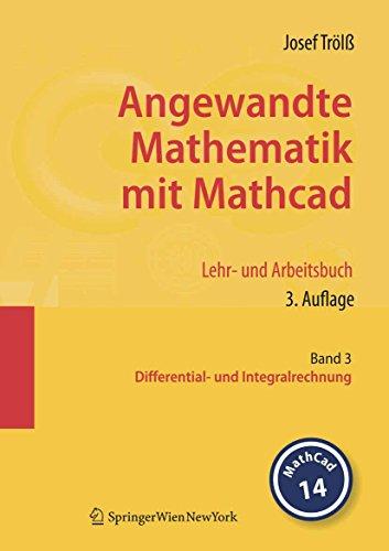 Angewandte Mathematik mit Mathcad. Lehr- und Arbeitsbuch: Band 3: Differential- und Integralrechnung