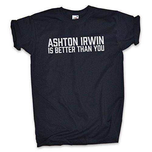 Estraneo, ASHTON IRWIN IS BETTER THAN YOU T-Shirt - Tutti i colori/taglie ltext- nero xl