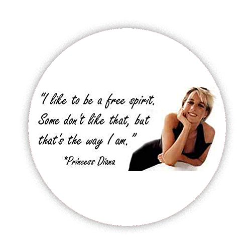 I like to be a Free Spirit. Prinzessin di bedruckt Bespoke entworfen Kühlschrank Magnet 58mm groß rund Button Neuheit Geschenk Lady Diana Spencer Gedenken an Momento Kaboom Geschenke (Diana Metall)