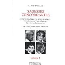 Sagesses concordantes : Tome 1, Quatre maîtres pour notre temps : Etty Hillesum, Vimala Thakar, Svâmi Prajnânpad, Krishnamurti