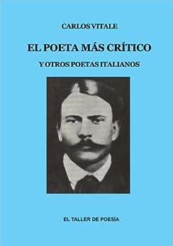 Descargar Torrent De El poeta más crítico: Y otros poetas italianos Ebook PDF