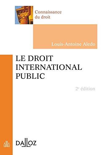Le droit international public - 2e éd.: Connaissance du droit par Louis-Antoine Aledo