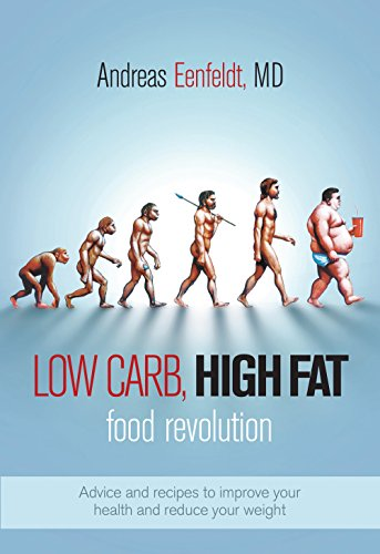 low-carb-high-fat-food-revolution-advice-and-recipes-to-improve-your-health-and-reduce-your-weight