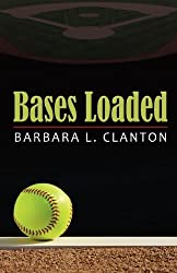 Bases Loaded by Barbara L. Clanton (2012-08-01)