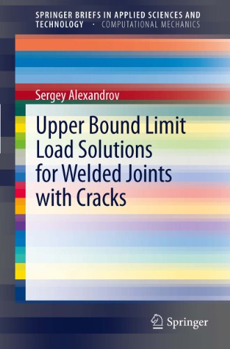 upper-bound-limit-load-solutions-for-welded-joints-with-cracks-springerbriefs-in-applied-sciences-an