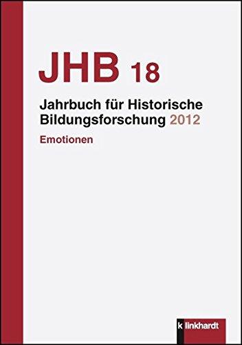 Jahrbuch für Historische Bildungsforschung, Band 18: Emotionen in der Bildungsgeschichte