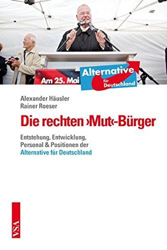 Die rechten ›Mut‹-Bürger: Entstehung, Entwicklung, Personal & Positionen der 'Alternative für Deutschland'