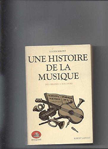 Une histoire de la musique : Des origines à nos jours par Lucien Rebatet