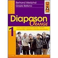 Diapason orange. Portfolio-Fichier de l'élève-Livre de l'élève. Per le Scuole superiori: 1