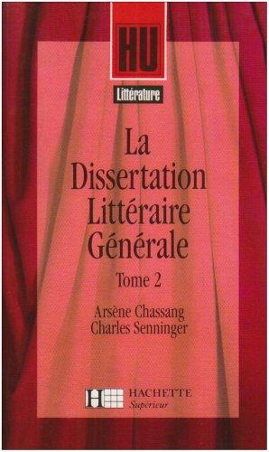 La dissertation littéraire générale : Des écoles aux tendances par Arsène Chassang, Charles Senniger