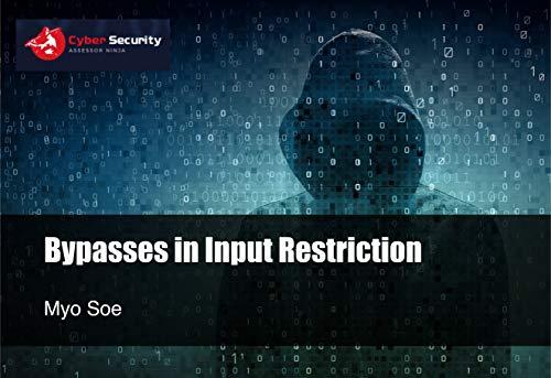 Bypasses in Input Restriction: Hone your ninja skills series (English Edition) por Myo Soe