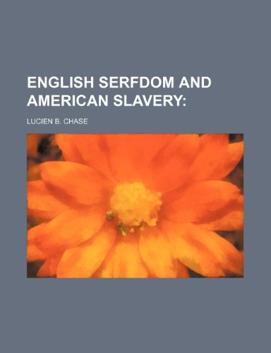 ENGLISH SERFDOM AND AMERICAN SLAVERY