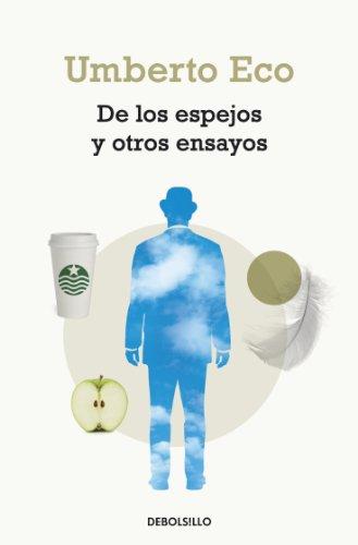 De los espejos y otros ensayos por Umberto Eco