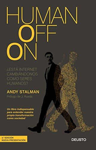 Humanoffon: ¿Está internet cambiándonos como seres humanos? por Andy Stalman
