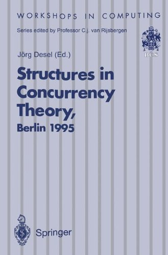 Structures in Concurrency Theory: Proceedings of the International Workshop on Structures in Concurrency Theory (STRICT), Berlin, 11-13 May 1995 (Workshops in Computing)