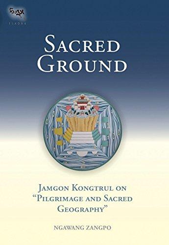 Sacred Ground: Jamgon Kongtrul on Pilgrimage and Sacred Geography (Tsadra)