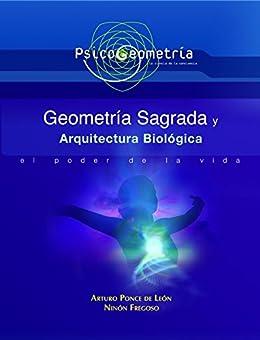 Psicogeometria Geometría Sagrada y Arquitectura Biológica