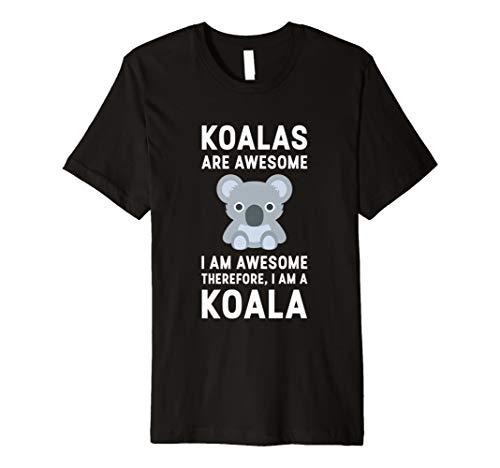Koalas sind Awesome I Am Awesome daher Ich bin Koala T-Shirt