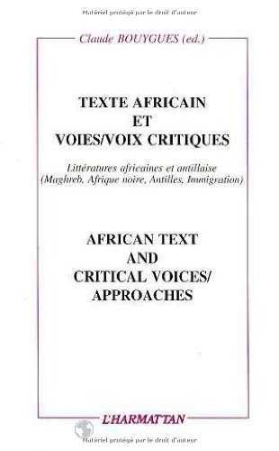 Texte africain et voies/voies critiques : African text and critical voices/approaches