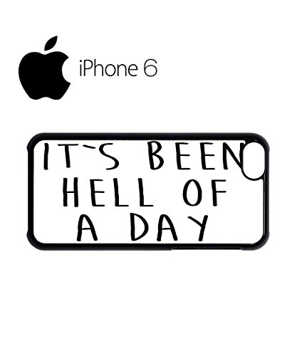 It's Been Hell of a Day Swag Mobile Phone Case Back Cover Hülle Weiß Schwarz for iPhone 6 White Schwarz