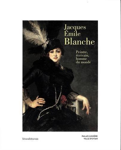 Jacques-mile Blanche  : Peintre, crivain, homme du monde - 7 mai-6 septembre 2015, Palais Lumire, Ville d'vian