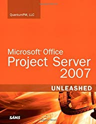 Microsoft Office Project Server 2007 Unleashed