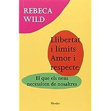 Llibertat i límits. Amor i respecte: El que els nens necessiten de nosaltres