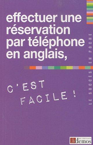 Effectuer une réservation par téléphone en anglais, c'est facile !