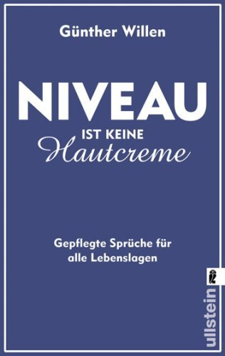 Niveau ist keine Hautcreme von Willen. Günther (2008) Taschenbuch