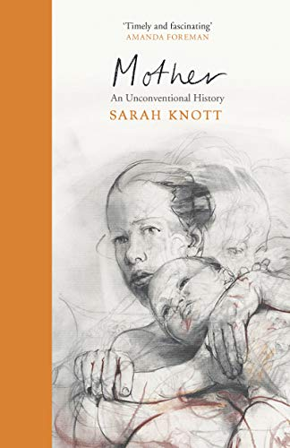 Mother: An Unconventional History (English Edition) -