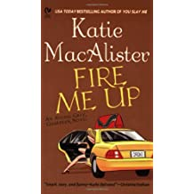 Fire Me Up: An Aisling Grey, Guardian, Novel by Katie Macalister (May 03,2005)