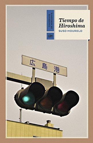 Tiempo de Hiroshima (Cuadernos de Horizonte nº 15) por Suso Mourelo