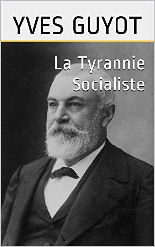 La Tyrannie Socialiste par Yves Guyot