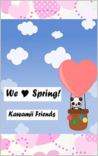 We love Spring!: Un libro infantil ilustrado en inglés (English ...