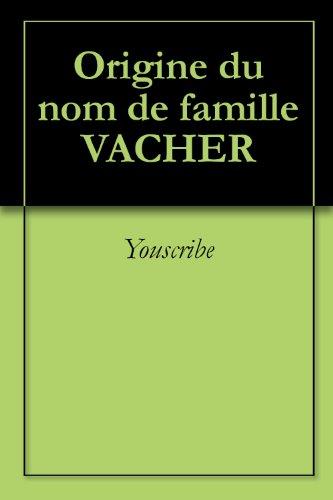 Origine du nom de famille VACHER (Oeuvres courtes) par Youscribe