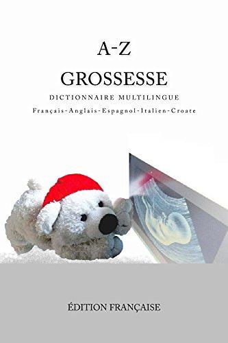 Couverture du livre A-Z Grossesse Dictionnaire Multilingue Francais-Anglais-Espagnol-Italien-Croate