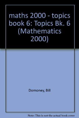 maths 2000 - topics book 6: Topics Bk. 6 (Mathematics 2000)