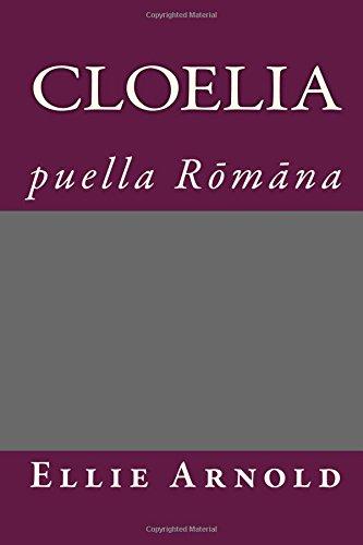 Cloelia: puella Romana por Ellie Arnold