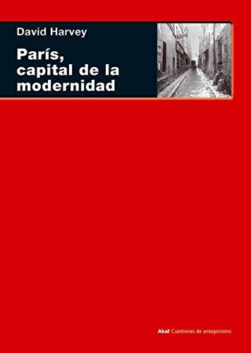 París, capital de la modernidad (Cuestiones De Antagonismo / Antagonism Matters)
