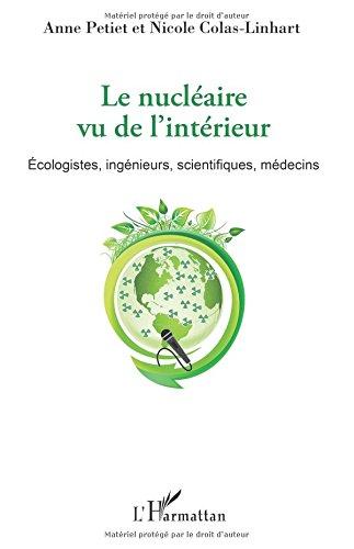Le nuclaire vu de l'intrieur: cologistes, Ingnieurs, Scientifiques, Mdecins