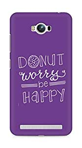 AMEZ donut dont worry be happy Back Cover For Asus Zenfone Max ZC550KL