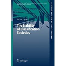 The Liability of Classification Societies (Hamburg Studies on Maritime Affairs)