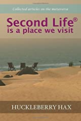 Second Life ?? is a place we visit by Huckleberry Hax (2015-04-15) Taschenbuch
