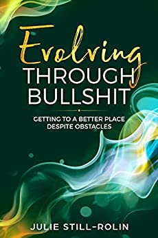 Book cover image for Evolving through Bullshit: Getting to a Better Place Despite Obstacles
