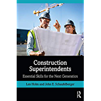 Construction Superintendents: Essential Skills for the Next Generation (English Edition)