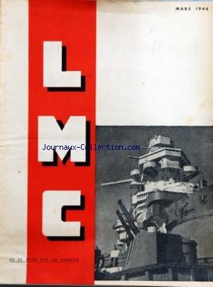 LIGUE MARITIME ET COLONIALE FRANCAISE du 01/03/1946 - LE RICHELIEU DANS UN ARSENAL AMERICAIN AU PRINTEMPS 43 - E. VATIN-PERIGNON - LES PROBLEMES COLONIAUX - ARMES NOUVELLES DANS LA GUERRE NAVALE PAR LE COMMANDANT THOMAZI - SAHARA 46 PAR H.P. EYDOUX - CONVOIS PAR P. DE MALCLAIVE - CONCURRENCE AERO-NAVALE PAR L. COUHE - LETTRE D'AFRIQUE - UNE JOURNEE DE SALIMATA - FILLETTE SOUDANAISE PAR L. RANCON - TI-MAMA - NOUVELLE DE F. VAUCLIN